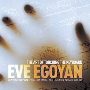 CDThe Art of Touching the Keyboard by Eve Egoyan